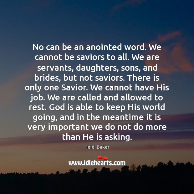 No can be an anointed word. We cannot be saviors to all. Image