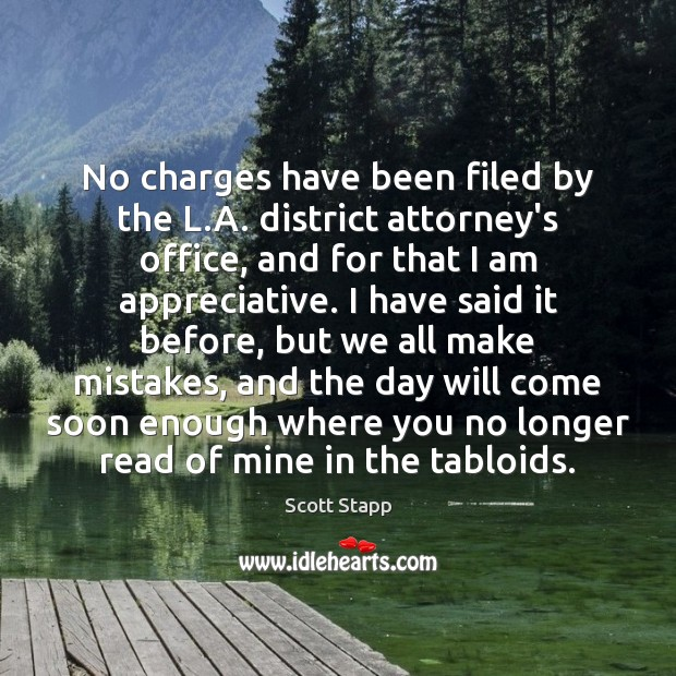 No charges have been filed by the L.A. district attorney's office, Scott Stapp Picture Quote