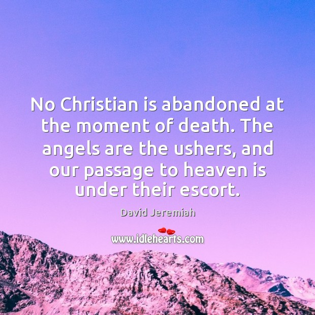 No Christian is abandoned at the moment of death. The angels are Image