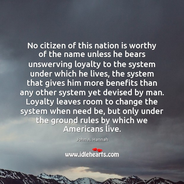 No citizen of this nation is worthy of the name unless he Image