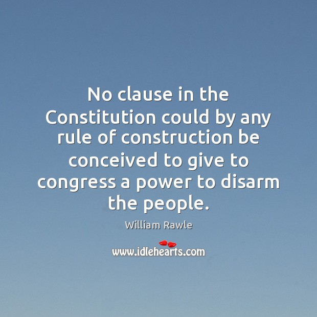 Image, No clause in the Constitution could by any rule of construction be