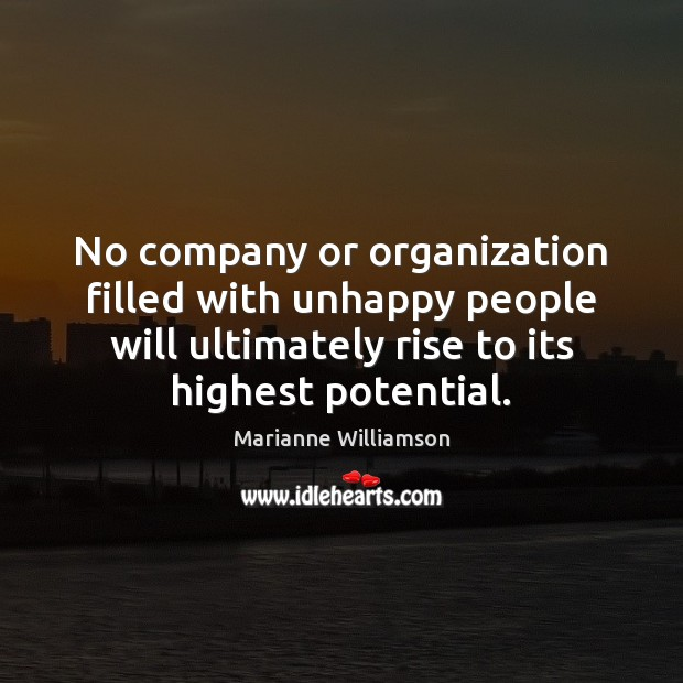 No company or organization filled with unhappy people will ultimately rise to Image