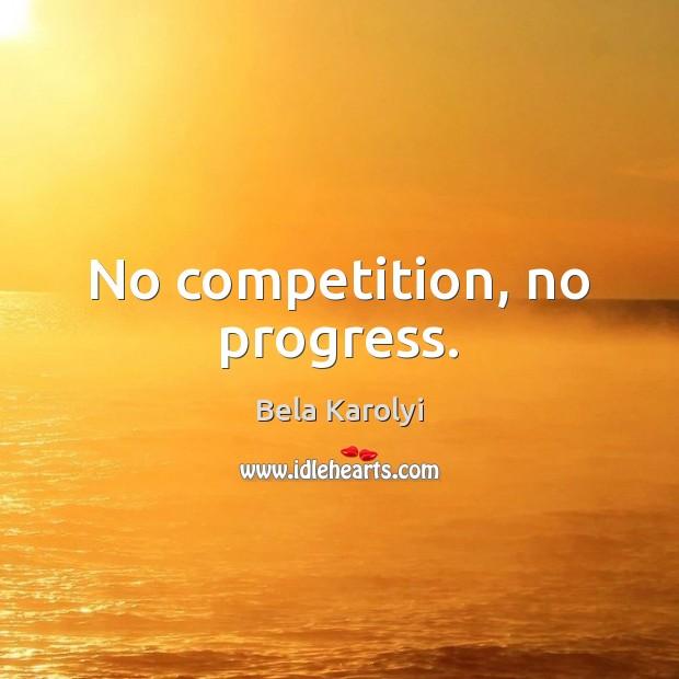 Image, No competition, no progress.