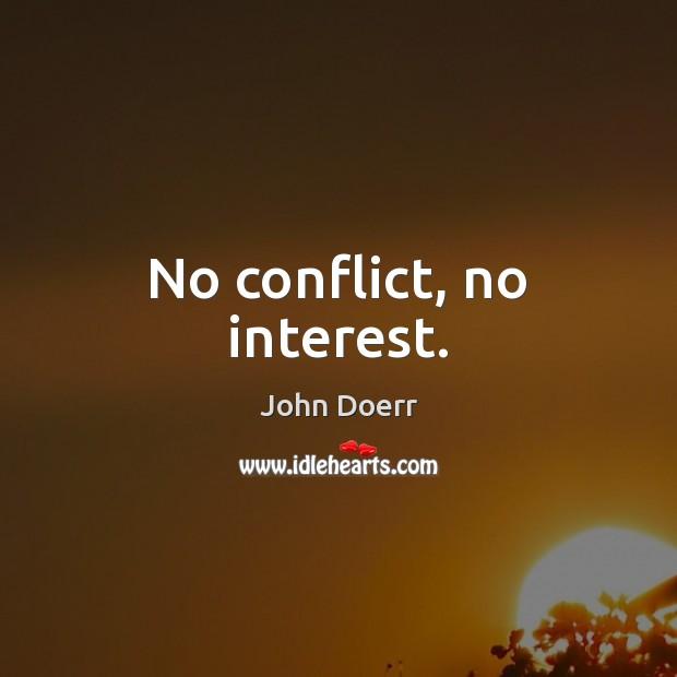 No conflict, no interest. Image