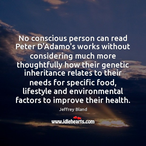 No conscious person can read Peter D'Adamo's works without considering much more Image