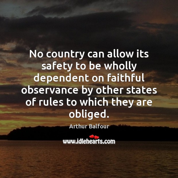 Image, No country can allow its safety to be wholly dependent on faithful