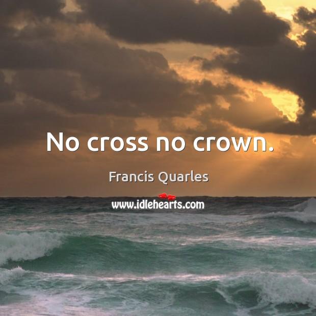 No cross no crown. Image