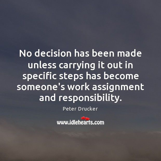 No decision has been made unless carrying it out in specific steps Image
