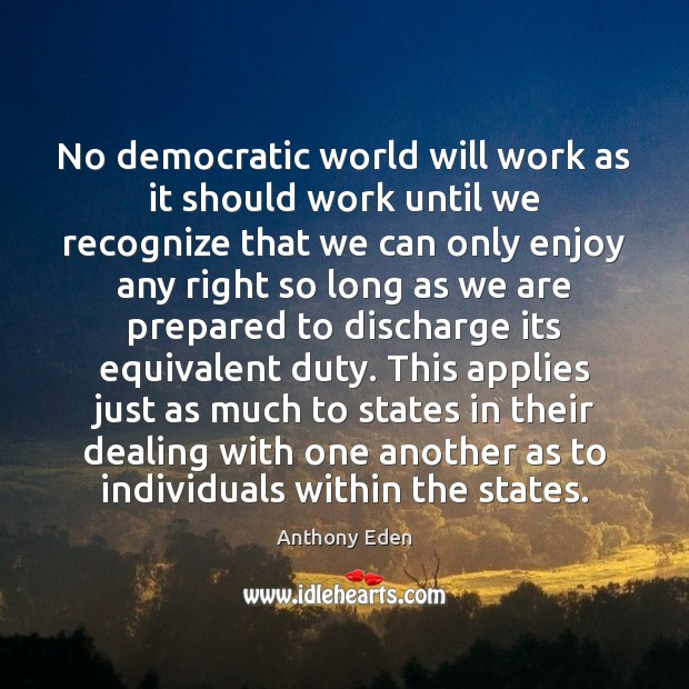 No democratic world will work as it should work until we recognize Image
