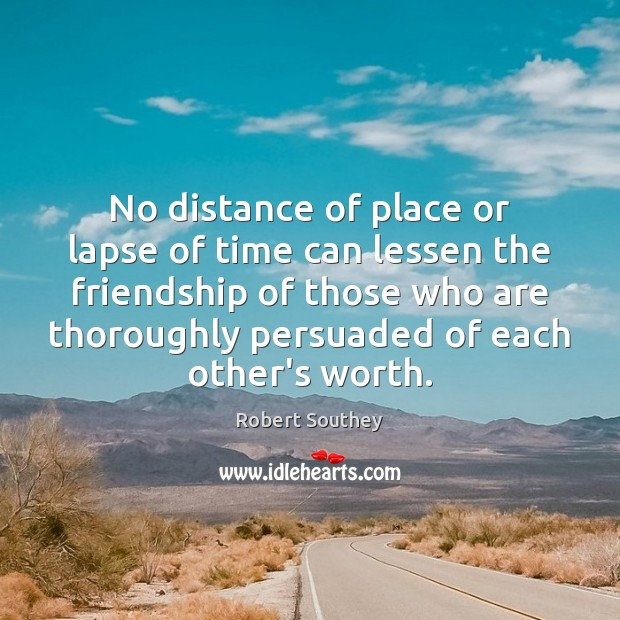 Image, No distance of place or lapse of time can lessen the friendship