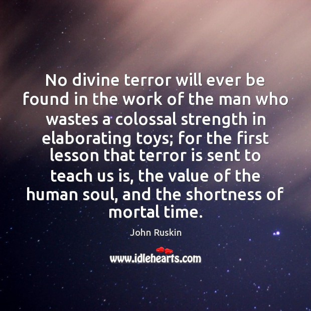 Image, No divine terror will ever be found in the work of the