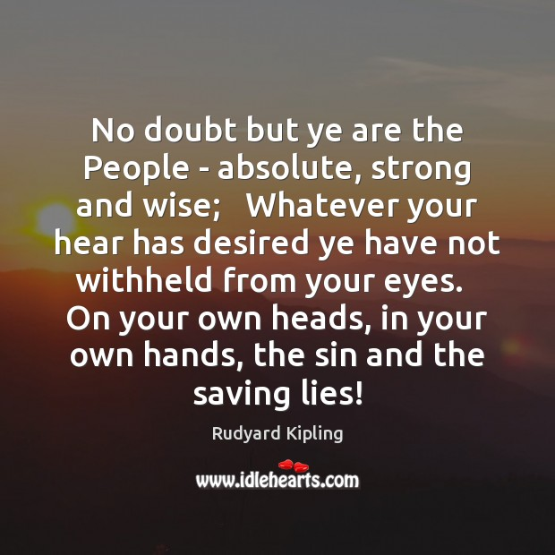 Image, No doubt but ye are the People – absolute, strong and wise;