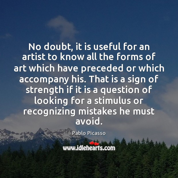 Image, No doubt, it is useful for an artist to know all the