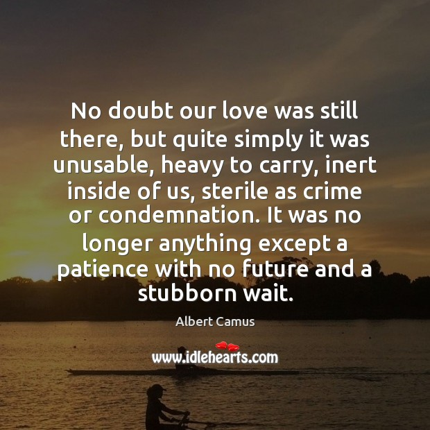 Image, No doubt our love was still there, but quite simply it was