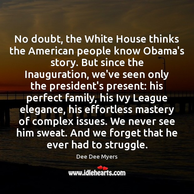 No doubt, the White House thinks the American people know Obama's story. Image