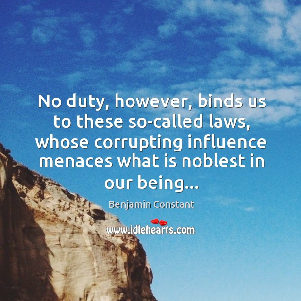Image, No duty, however, binds us to these so-called laws, whose corrupting influence