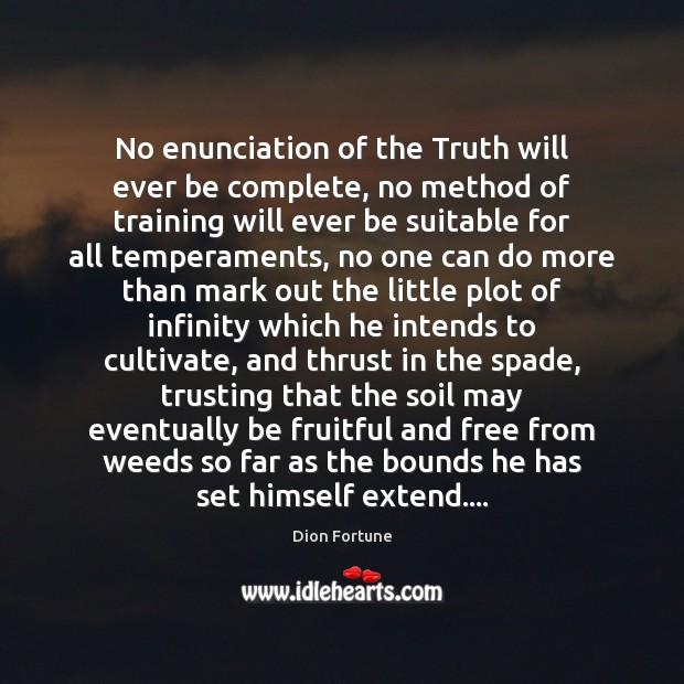No enunciation of the Truth will ever be complete, no method of Image