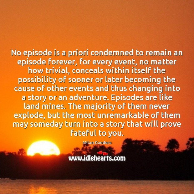 No episode is a priori condemned to remain an episode forever, for Image