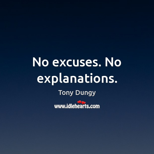 No excuses. No explanations. Tony Dungy Picture Quote