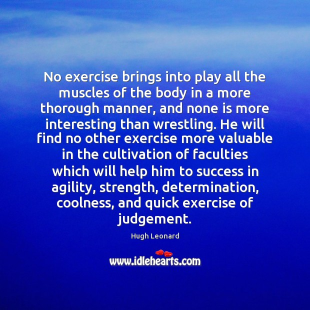 Image, No exercise brings into play all the muscles of the body in