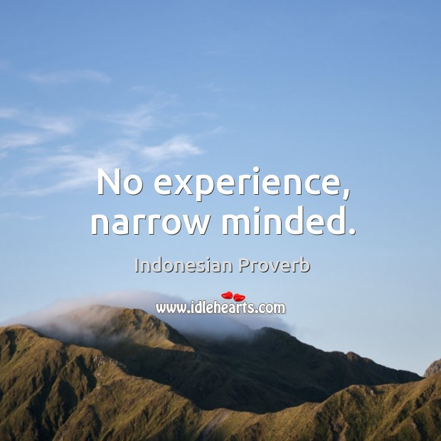 No experience, narrow minded. Indonesian Proverbs Image