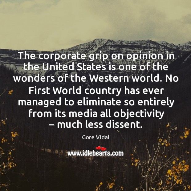 No first world country has ever managed to eliminate so entirely from its media all objectivity – much less dissent. Image