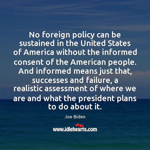No foreign policy can be sustained in the United States of America Image
