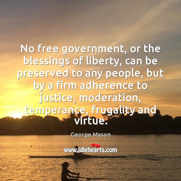 Image, No free government, or the blessings of liberty, can be preserved to