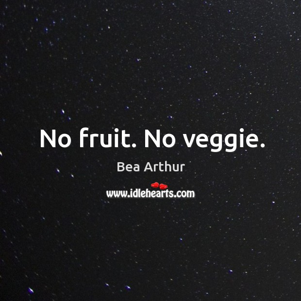 Image, No fruit. No veggie.