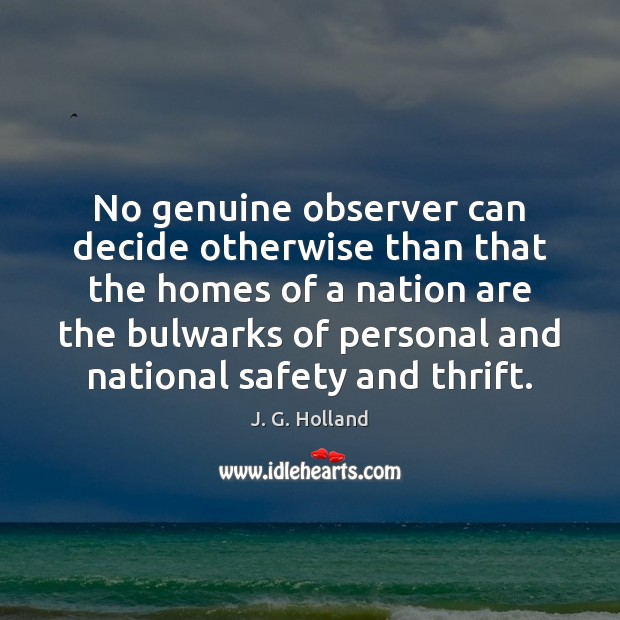 No genuine observer can decide otherwise than that the homes of a Image