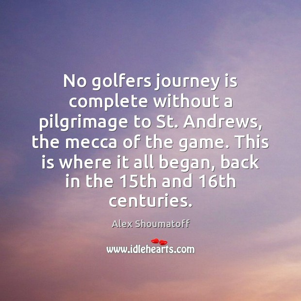 Image, No golfers journey is complete without a pilgrimage to St. Andrews, the