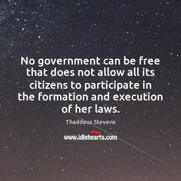 Image, No government can be free that does not allow all its citizens