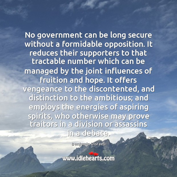 Image, No government can be long secure without a formidable opposition. It reduces