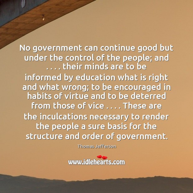 Image, No government can continue good but under the control of the people;