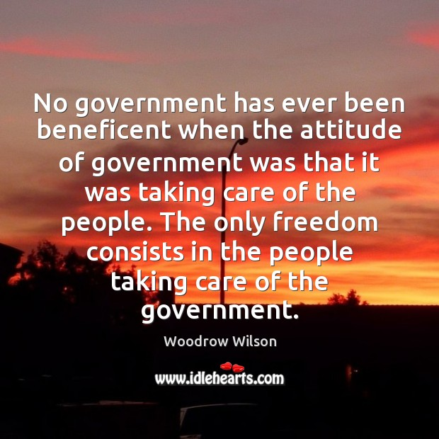 Image, No government has ever been beneficent when the attitude of government was