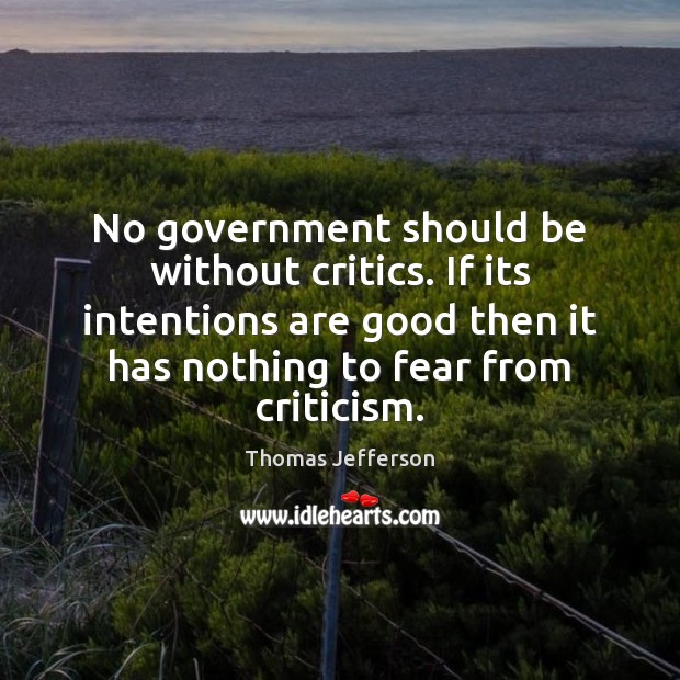 No government should be without critics. If its intentions are good then Image