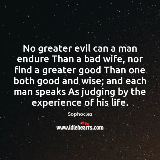 Image, No greater evil can a man endure Than a bad wife, nor
