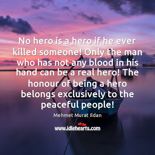 No hero is a hero if he ever killed someone! Only the Image