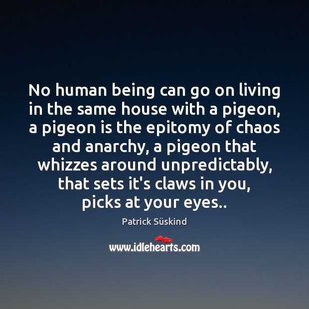 No human being can go on living in the same house with Image