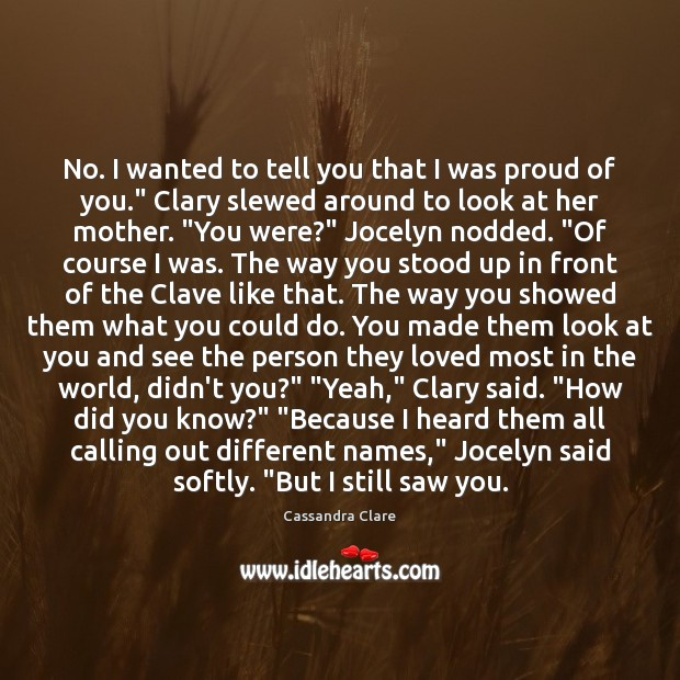 """No. I wanted to tell you that I was proud of you."""" Image"""