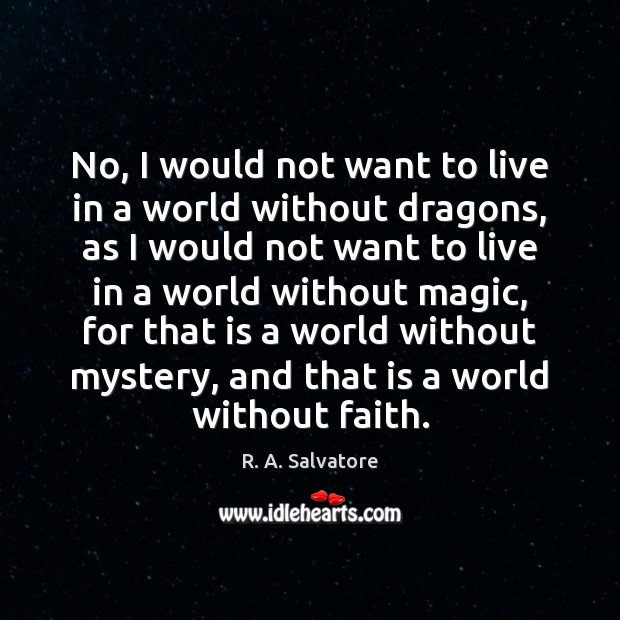 Image, No, I would not want to live in a world without dragons,