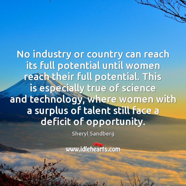 No industry or country can reach its full potential until women reach Image