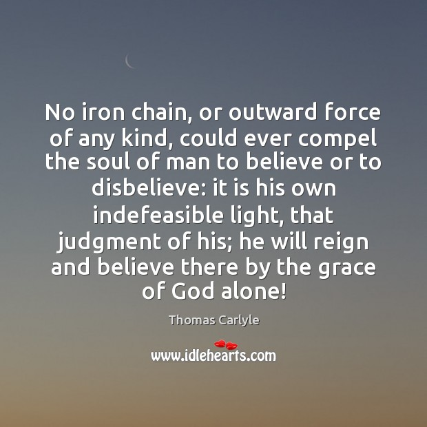 No iron chain, or outward force of any kind, could ever compel Image