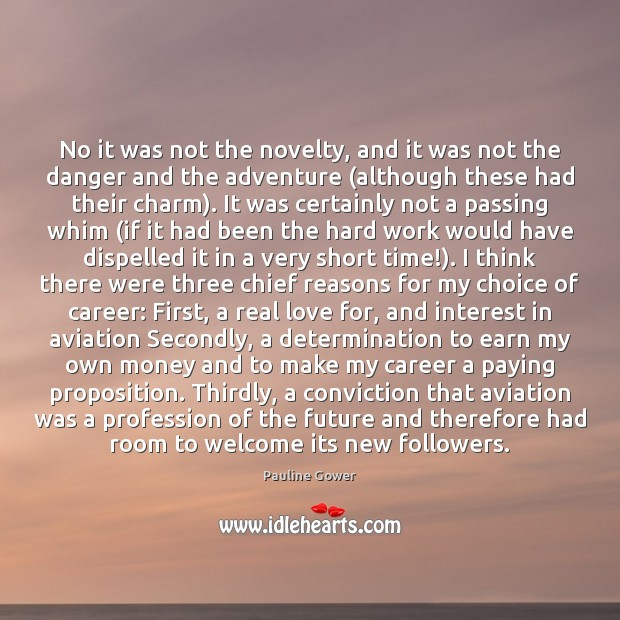 No it was not the novelty, and it was not the danger Real Love Quotes Image