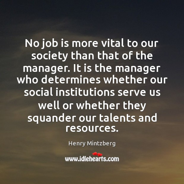 No job is more vital to our society than that of the Serve Quotes Image