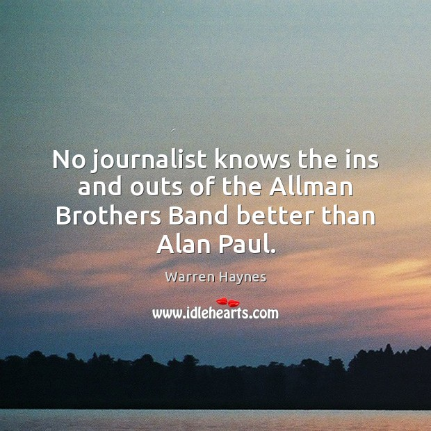 No journalist knows the ins and outs of the Allman Brothers Band better than Alan Paul. Image