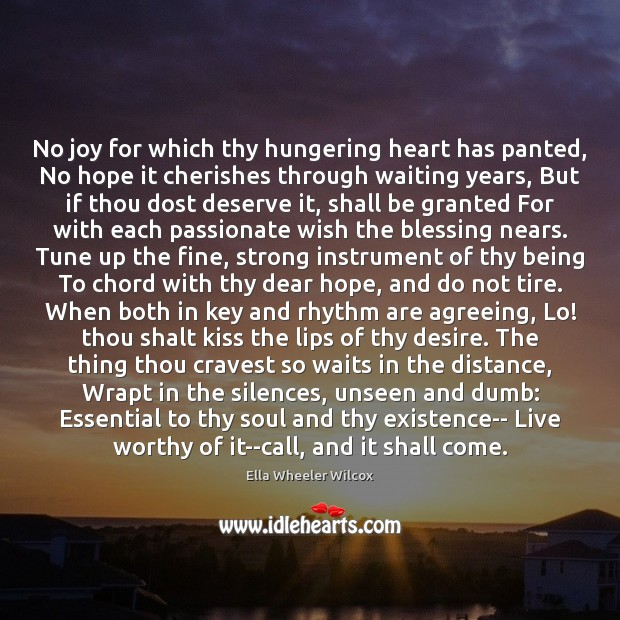 No joy for which thy hungering heart has panted, No hope it Ella Wheeler Wilcox Picture Quote