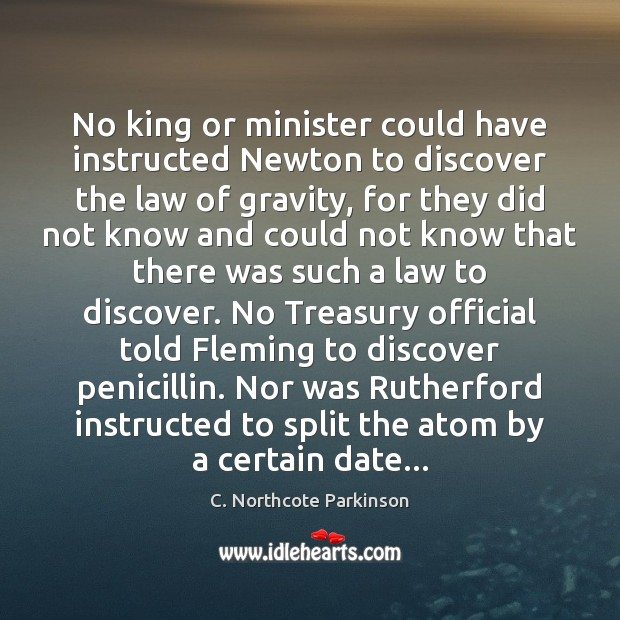 Image, No king or minister could have instructed Newton to discover the law