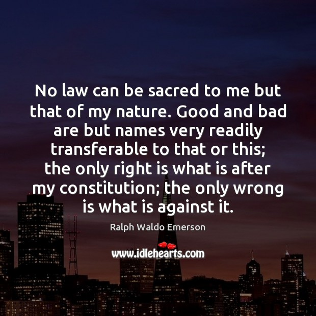 No law can be sacred to me but that of my nature. Image
