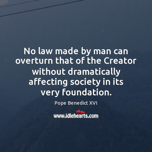 No law made by man can overturn that of the Creator without Image